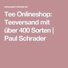 Tee Onlineshop: Teeversand mit über 400 Sorten | Paul Schrader Shops, Tee Online, Tents, Retail, Retail Stores