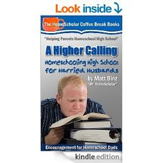 For a limited time this HomeScholar kindle is ¢.99! Grab your copy before the sale runs out! A Higher Calling: Homeschooling High School for Harried Husbands