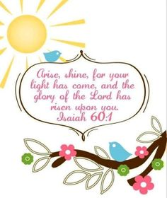 Shine bible verse quote via Carol's Country Sunshine on Facebook