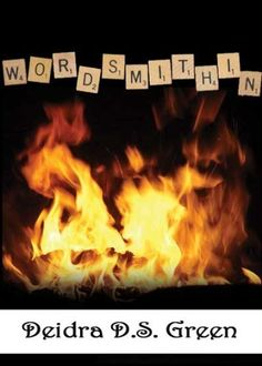 Wordsmithin' by Deidra D. S. Green, http://www.amazon.com/gp/product/B0085N4MVM/ref=cm_sw_r_pi_alp_xqjeqb0MJEA6T