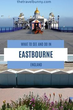 A guide to exploring Eastbourne, East Sussex. What to see and do in Eastbourne on England's south coast, where to stay, coastal walks, fortresses, piers and bandstands #Eastbourne #EastSussex #travelguide Travel Advice, Travel Guides, Travel Tips, Uk Holidays, Weekend Breaks, East Sussex, Hotel Reviews, Holiday Destinations, Trip Planning