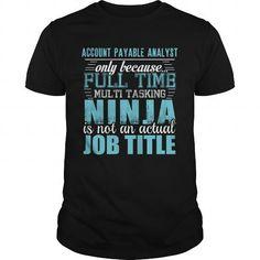 ACCOUNT PAYABLE ANALYST Ninja T-shirt #disney hoodie #sweater pattern. LIMITED TIME PRICE => https://www.sunfrog.com/LifeStyle/ACCOUNT-PAYABLE-ANALYST-Ninja-T-shirt-Black-Guys.html?id=60505