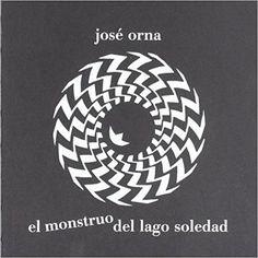 El monstruo del lago Soledad / José Orna Publicación Zaragoza : Latas de Cartón, 2010