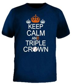 Keep Calm & Triple Crown Unisex T Shirt available in Navy or Orange  just in time for Detroit Tigers Playoff Baseball at www.InkDetroit.com