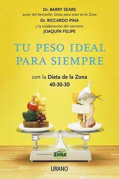 Tu peso ideal para siempre // Barry Sears & Riccardo Pina // NUTRICIÓN Y DIETÉTICA