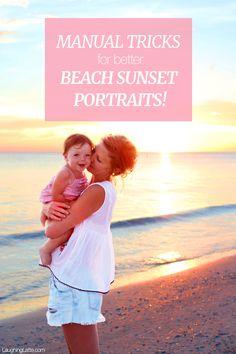 Manual tricks for better beach sunset portraits on your dslr