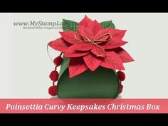 Poinsettia Curvy Keepsakes Box by cmstamps - Cards and Paper Crafts at Splitcoaststampers Poinsettia Cards, Fancy Fold Cards, Craft Box, Diy Box, Christmas Projects, Christmas Boxes, Keepsake Boxes, Stampin Up, Card Making