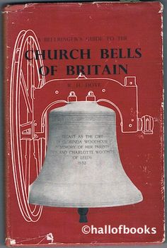 A Bellringer's Guide To The Church Bells Of Britain And Ringing Peals Of The World by R. H. Dove
