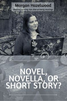 Novel, Novella or Short Story? | Morgan Hazelwood: Writer In Progress Fiction Writing, Writing Advice, Writing Resources, Writing A Book, Science Fiction, Editing Writing, Writing Help, Indie Books, Writing Process