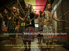 Let's go to Borneo Island. Discover Festival Dayak's Death and Meet up with The Genuine Orangutan. Join Now! Oct 26th-30th 2016.