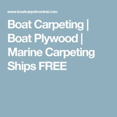 Boat Carpeting | Boat Plywood | Marine Carpeting Ships FREE
