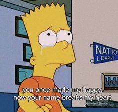 new ideas memes sad bart Simpson Wallpaper Iphone, Sad Wallpaper, Trendy Wallpaper, Wallpaper Quotes, Cute Wallpapers, The Simpsons Tumblr, Simpsons Quotes, Cartoon Quotes, Heart Broken