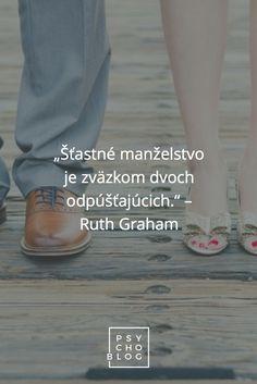 """""""Šťastné manželstvo je zväzkom dvoch odpúšťajúcich."""" – Ruth Graham Graham, Blog, Blogging"""
