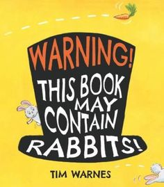 The Bookworm Baby: Warning! This Book May Contain Rabbits!
