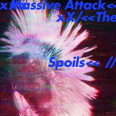 The Spoils, a song by Massive Attack, Hope Sandoval on Spotify