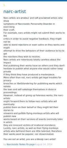 Narc-artists are amateur and self-proclaimed artists who show symptoms of Narcissistic Personality Disorder in exercising their craft. For example,...