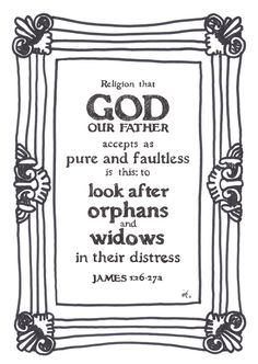 Look after orphans and widows in their distress // James 1:26-27a