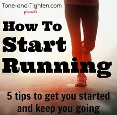 How To Start Running - Tips and advice from a physical therapist at Tone-and-Tighten.com #fitness #run #running