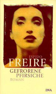Gefrorene Pfirsiche - Espido Freire
