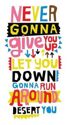 """Never Gonna Give You Up "" -- Rick Astley Typography Song Lyrics Art, Song Quotes, Music Quotes, Incubus Lyrics, Lyric Art, Creative Typography, Typography Poster, Rick Astley Never Gonna, Lyrics To Live By"