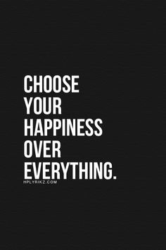 Choose Your Happiness ❤️