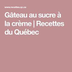 Gâteau au sucre à la crème   Recettes du Québec Coq, Vinaigrette, Creme, Desserts, Pain, Cakes, Chops Recipe, Pork Chops, Sugar Cake