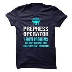 PREPRESS OPERATOR-SOLVE - #hooded sweater #t shirt companies. PURCHASE NOW => https://www.sunfrog.com/LifeStyle/PREPRESS-OPERATOR-SOLVE-89686975-Guys.html?60505