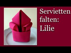 Servietten falten Lilie - z.B. Tischdeko Weihnachten basteln - YouTube