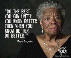 Do the best you can until you know better, then when you know better, do better. Maya Angelou BabyBump - the app for pregnancy - babybumpapp.com