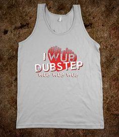 I Wub Dubstep