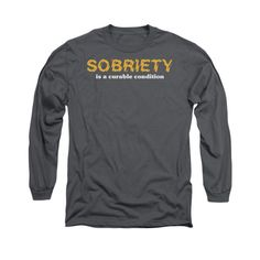 Sobriety Adult Long Sleeve T-Shirt