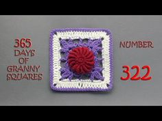 365 Days of Granny Squares Number 322 - YouTube