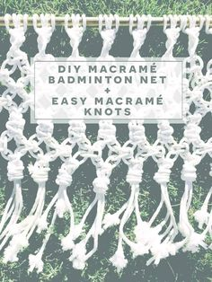 DIY Macrame Badminton Net // Easy Macrame Knots | The Design Confidential