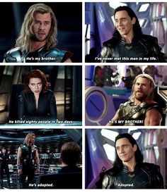 "I loved how Loki pulled the ""I'm adopted"" card instead of someone using it against him hahaha"