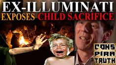 Ex-illuminati (Elite Mason) Exposes the Truth - Part 3 - Child Sacrifice...