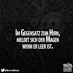 Stellt euch mal vor, der Kopf würde schreien, wenn er leer ist! Dann wäre es ziemlich lauf auf der Erde, oder? ;) Mehr Funny Picture Quotes, Funny Quotes, Cool Slogans, German Quotes, Susa, Word Pictures, Funny Facts, True Words, Words Quotes