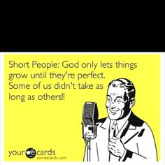 Short people are perfect people!!!