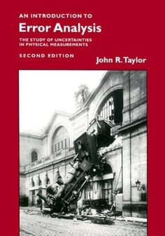 An Introduction to Error Analysis: The Study of Uncertainties in Physical Measurements by John R. Taylor, http://www.amazon.com/dp/093570275X/ref=cm_sw_r_pi_dp_zjIFsb06SPBAE