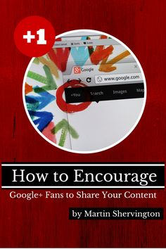 How to Encourage Google+ Fans to Share Your Content http://www.socialmediaexaminer.com/encourage-google-fans-share-content/