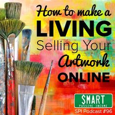 SPI 096 : How to Make a Living Selling Your Artwork Online with Cory Huff from T. SPI 096 : How to Make a Living Selling Your Artwork Online with Cory Huff from T. Artwork Online, Online Art, Sell Artwork, Fashion Business, Sell My Art, Buy Art, Selling Art Online, Creative Business, Business Tips