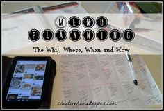 The Why, How, When and Where of My Meal Planning - save time and money by planning out your meals!
