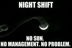 Night shift has its benefits! Night Shift Humor, Night Shift Nurse, Medical Humor, Nurse Humor, Funny Medical, Working Night Shift, Night Work, Funny Nurse Quotes, Nurse Sayings
