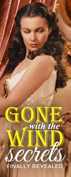 We reveal 30 interesting facts that will surprise you about the famous novel and film 'Gone with the Wind'.