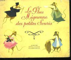 La plus mignonne des petites souris. les albums du pere castor. collange christiane .: FLAMMARION .. 1965..