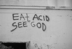 eat acid