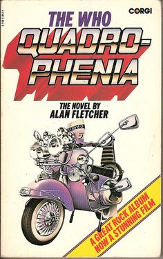 The Who 'Quadrophenia' the novel by Alan Fletcher, Published by Corgi in 1979