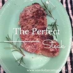 The Perfect Steak
