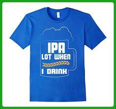 Mens I Love Crafts Beer Shirt IPA Lot When I Drink Medium Royal Blue - Food and drink shirts (*Amazon Partner-Link)