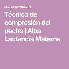 Técnica de compresión del pecho | Alba Lactancia Materna