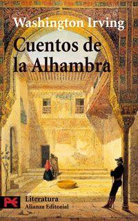 Cuentos de la Alhambra, combina las tradiciones moras con las cristianas a través de una serie de cuentos que recrean el pasado y también el presente desde el que escribía el autor